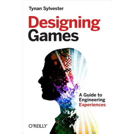 Enginering Games (Designing Games : A Guide to Engineering)