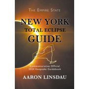 2024 Total Eclipse Guide: New York Total Eclipse Guide: Official Commemorative 2024 Keepsake Guidebook (Paperback)