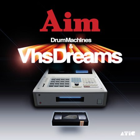 Drum Machines & VHS Dreams: Best of Aim 1996-2006