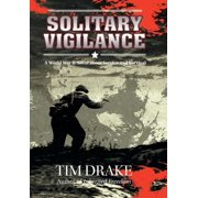 Solitary Vigilance : A World War II Novel about Service and Survival (Hardcover)