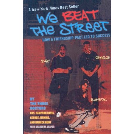 We Beat the Street : How a Friendship Pact Led to (We Beat The Street Chapter Summaries Sparknotes)