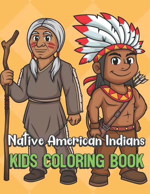 Native American Indians Kids Coloring Book : Indigenous People Color Book  For Children Of All Ages. Yellow Diamond Design With Black White Pages For  Mindfulness And Relaxation (Paperback) - Walmart.com - Walmart.com