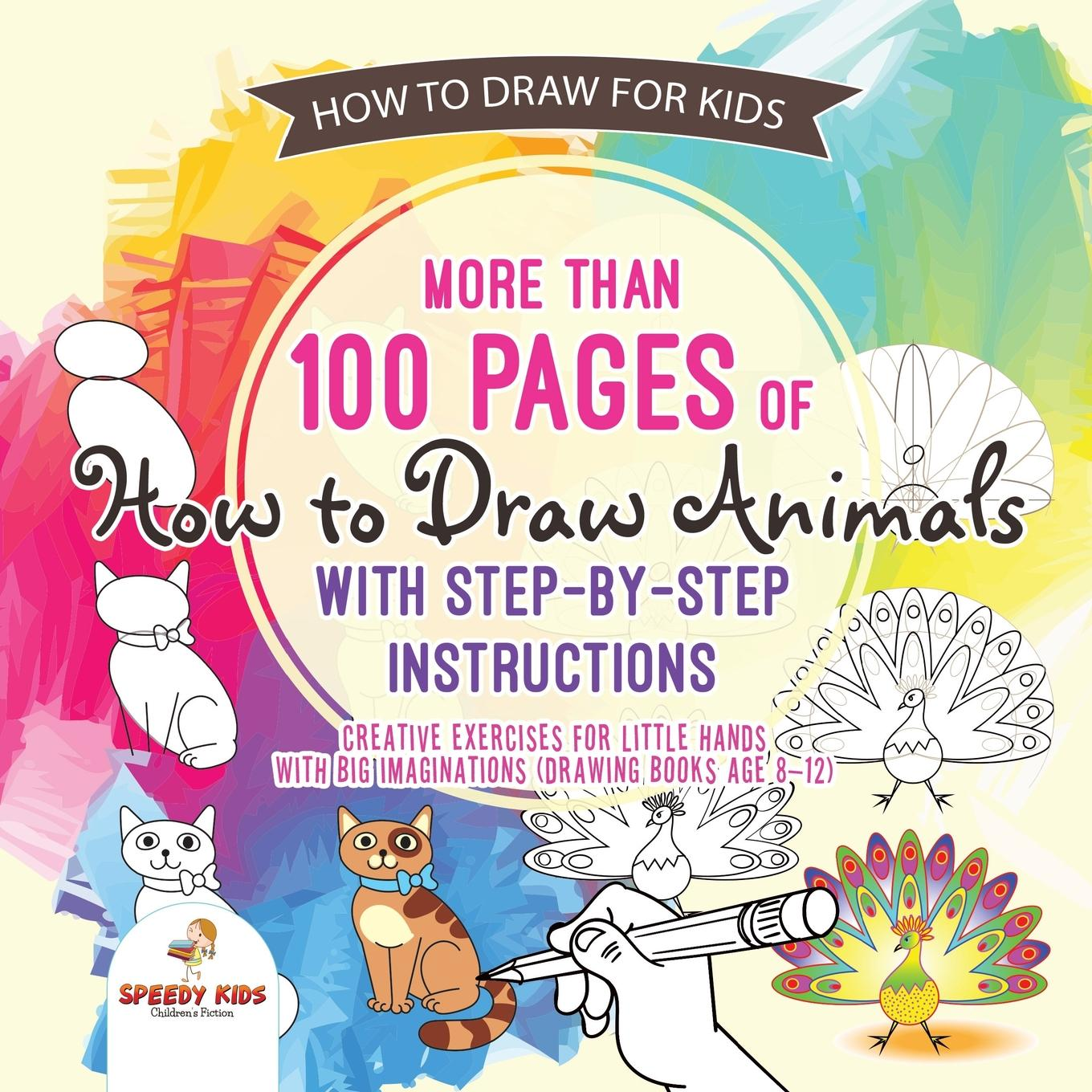 How to Draw for Kids. More Than 100 Pages of How to Draw ...