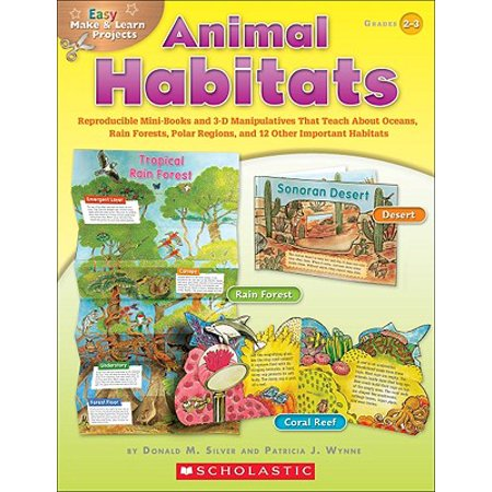 Easy Make & Learn Projects: Animal Habitats : Reproducible Mini-Books and 3-D Manipulatives That Teach about Oceans, Rain Forests, Polar Regions, and 12 Other Important Habitats