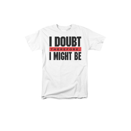 I Doubt Therefore, I Might Be Funny Saying Adult T-Shirt