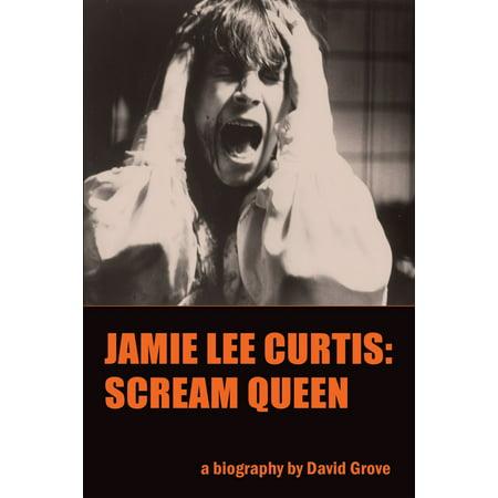 Jamie Lee Curtis: Scream Queen - eBook](Halloween 1978 Jamie Lee Curtis)