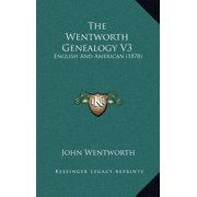 The Wentworth Genealogy V3 : English and American (1878)