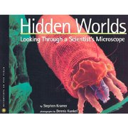 Hidden Worlds : Looking Through a Scientist's Microscope