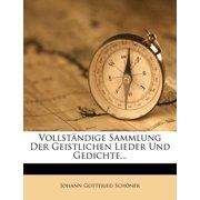 Vollst Ndige Sammlung Der Geistlichen Lieder Und Gedichte...