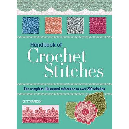 Handbook of Crochet Stitches : The Complete Illustrated Reference to Over 200 Stitches
