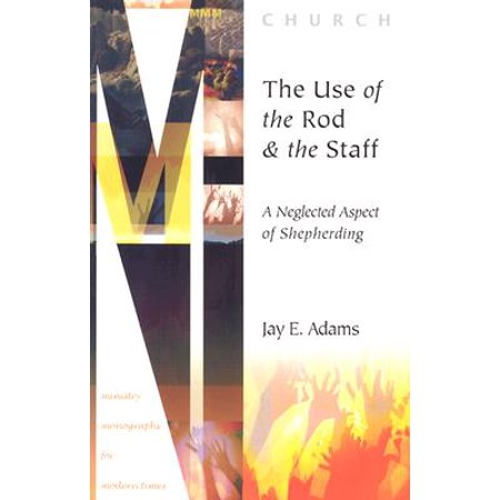 The Use of the Rod and Staff : A Neglected Aspect of Shepherding (Rod And Staff 7 English)