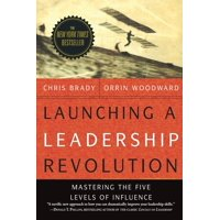 Launching a Leadership Revolution: Mastering the Five Levels of Influence (Paperback)