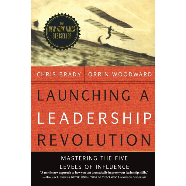 Launching a Leadership Revolution : Mastering the Five Levels of Influence (Paperback)
