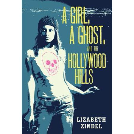 A Girl, a Ghost, and the Hollywood Hills - eBook - Ghost Girls