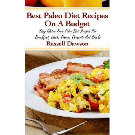 Best Paleo Diet Recipes On A Budget: Easy Gluten Free Paleo Diet Recipes -
