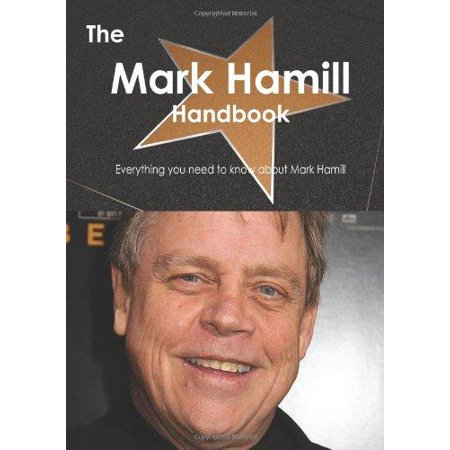 The Mark Hamill Handbook - Everything You Need to Know about Mark Hamill