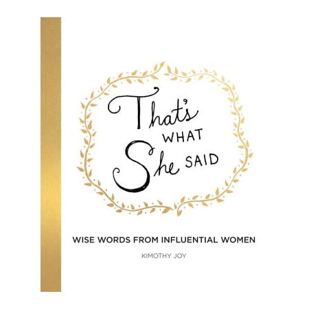 Thats What She Said Office (That's What She Said : Wise Words from Influential Women )