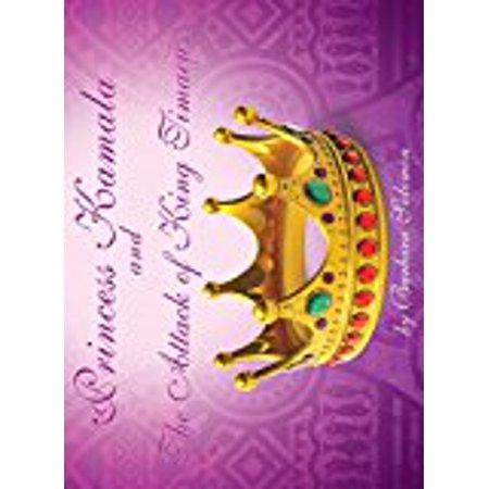 Princess Kamala And The Attack Of King Timaeus  Hardcover   Feb 19  2015  Sol
