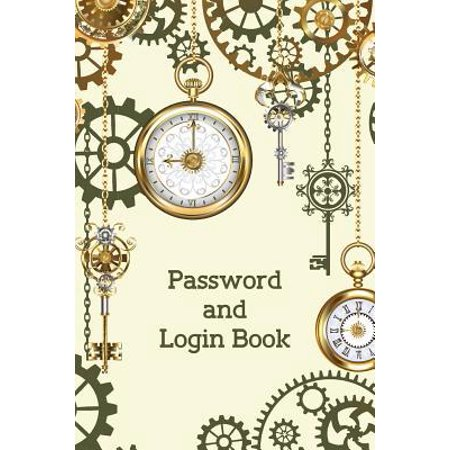 Password and Login Book: Alphabetical Tabs Password Logbook For Old People; Clock Password Log Book; Offline Password Keeper Vault; Offline Pas