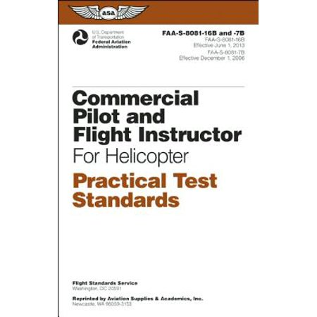 Commercial Pilot and Flight Instructor Practical Test Standards for Helicopter : FAA-S-8081-16b and FAA-S-8081-7b
