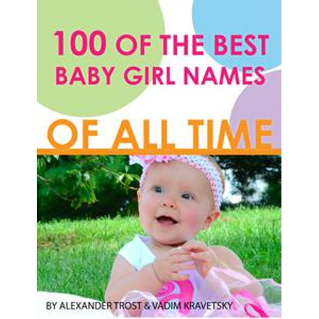 Very Best Baby Name Book - 100 of the Best Baby Girl Names of All Time - eBook