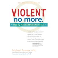 Violent No More: Helping Men End Domestic Abuse, Third Ed. (Hardcover)