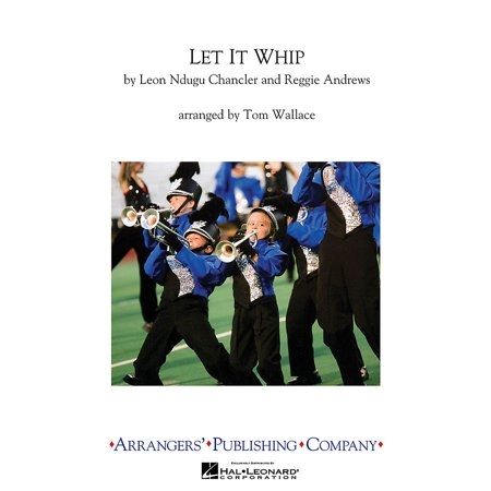 Band Whip (Arrangers Let It Whip Marching Band Level 3 Arranged by Tom Wallace )