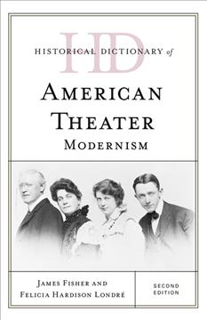 Historical Dictionary of American Theater: Modernism by