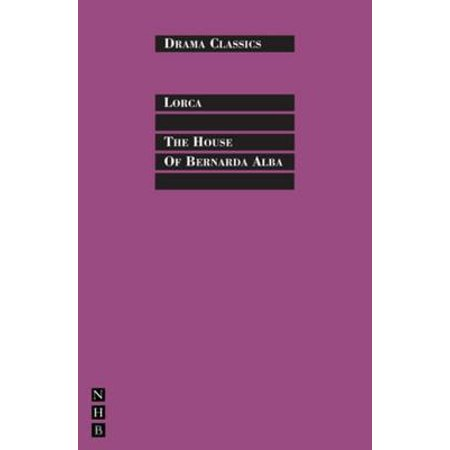 The House of Bernada Alba: Full Text and Introduction (NHB Drama Classics) -