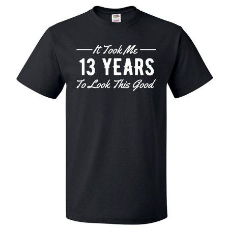 13th Birthday Gift For 13 Year Old Took Me T Shirt Gift