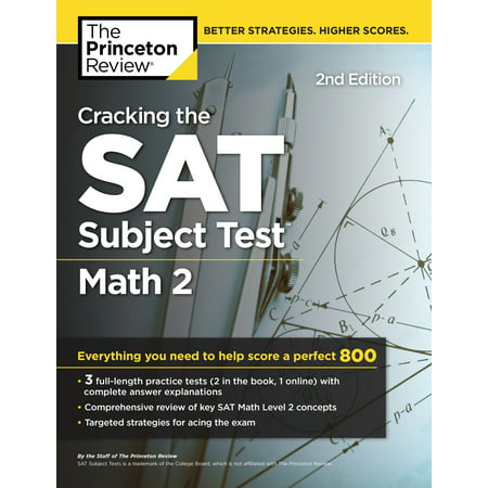 Cracking the SAT Subject Test in Math 2, 2nd Edition : Everything You Need to Help Score a Perfect (Sat 2 Math Level 2 Practice Test)