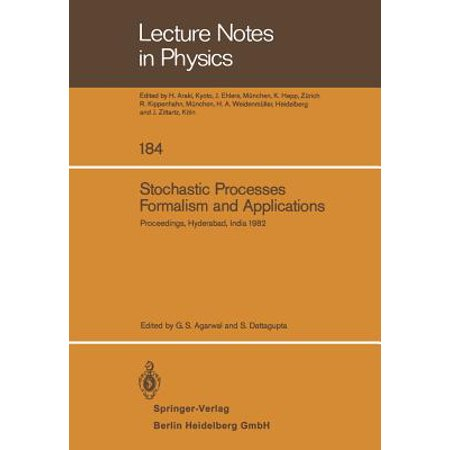 Stochastic Processes, Formalism and Applications : Proceedings of the Winter School Held at the University of Hyderabad, India, December 15-24, 1982