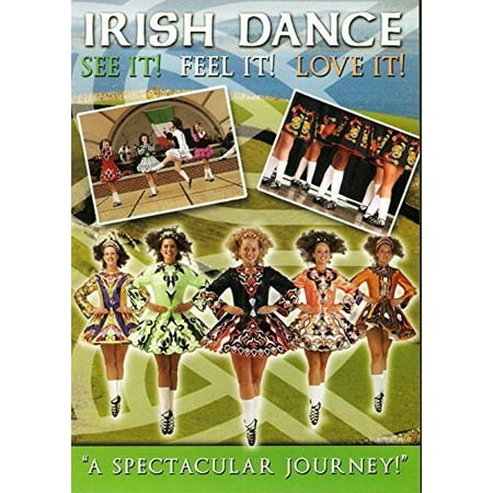 Irish Dance - See It, Feel It, Love It