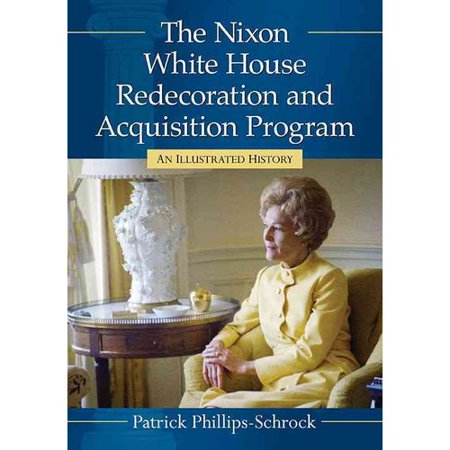The Nixon White House Redecoration And Acquisition Program  An Illustrated History