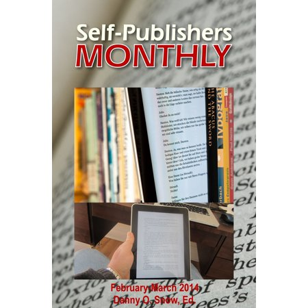 Self-Publishers Monthly, February: March 2014 - eBook