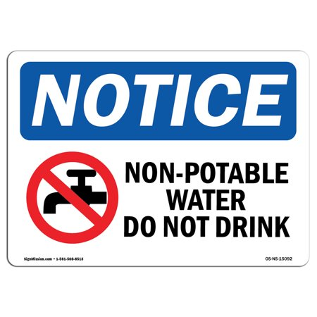 OSHA Notice Sign - Non-Potable Water Do Not Drink | Choose from: Aluminum, Rigid Plastic or Vinyl Label Decal | Protect Your Business, Construction Site, Warehouse & Shop Area |  Made in the USA