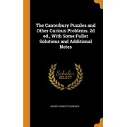 The Canterbury Puzzles and Other Curious Problems. 2D Ed., with Some Fuller Solutions and Additional Notes
