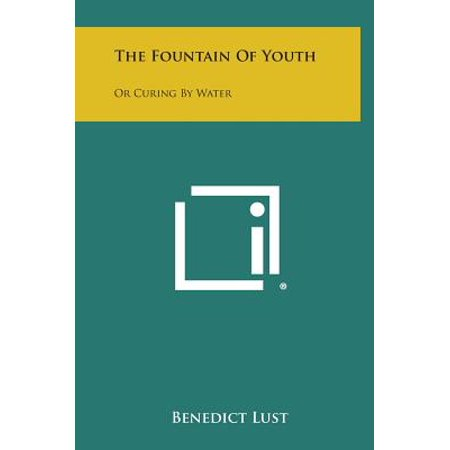 The Fountain of Youth : Or Curing by Water