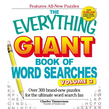 The Everything Giant Book of Word Searches Volume II : Over 300 brand-new puzzles for the ultimate word search fan (Giant Number 2)