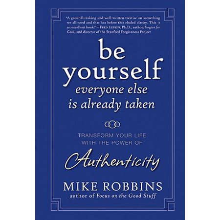 Be Yourself, Everyone Else Is Already Taken : Transform Your Life with the Power of Authenticity (Butterfly Transform Yourself)
