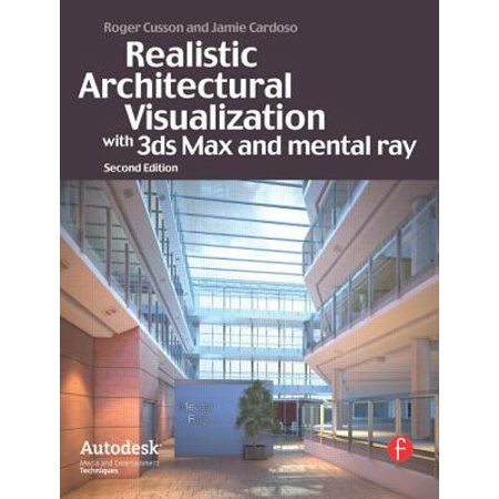 Realistic Architectural Rendering with 3ds Max and