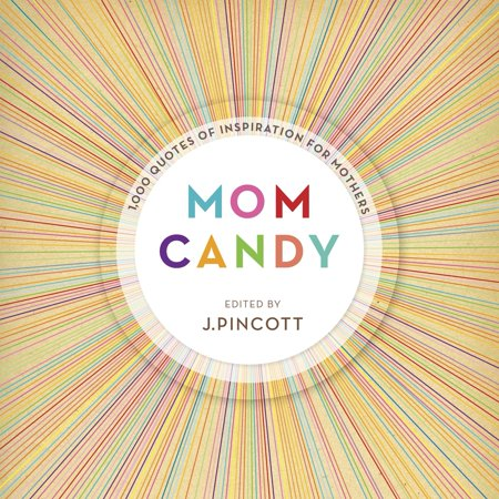 Mom Candy : 1,000 Quotes of Inspiration for Mothers - Ready For Halloween Quotes