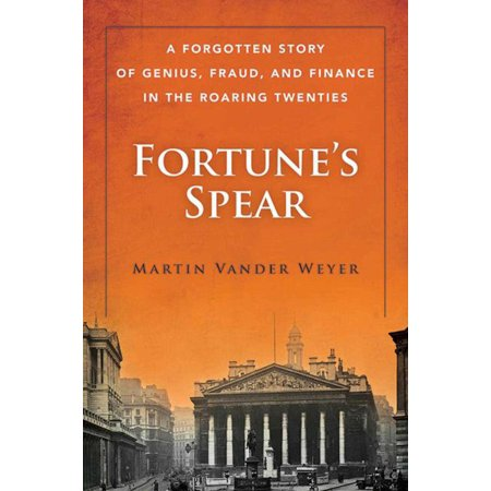 Fortune's Spear : A Forgotten Story of Genius, Fraud, and Finance in the Roaring Twenties](Roaring Twenties Themed Centerpieces)