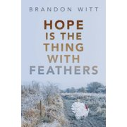Hope Is the Thing with Feathers - eBook