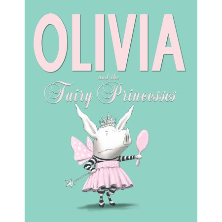 Olivia and the Fairy Princesses (Spanish For Princess)
