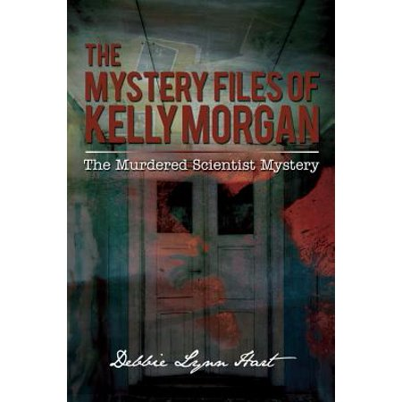 The Mystery Files of Kelly Morgan : The Murdered Scientist Mystery (Morgan File)
