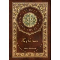 The Kybalion (100 Copy Collector's Edition) (Hardcover)