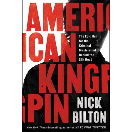 American Kingpin : The Epic Hunt for the Criminal Mastermind Behind the Silk (Life Along The Silk Road Cliff Notes)