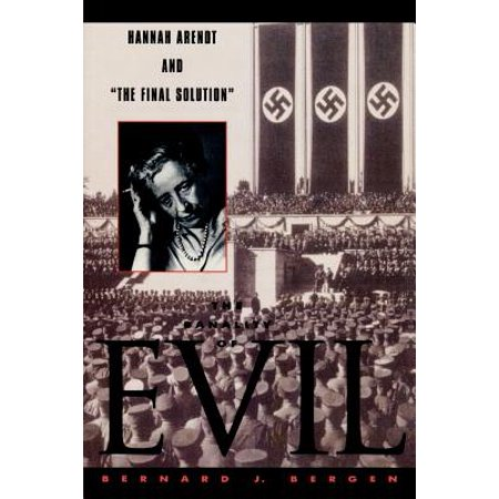 The Banality of Evil : Hannah Arendt and 'The Final