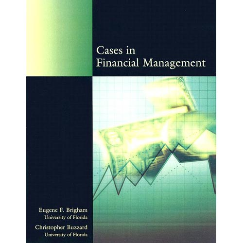 CASES IN FINANCIAL MANAGEMENT [9780324307252]